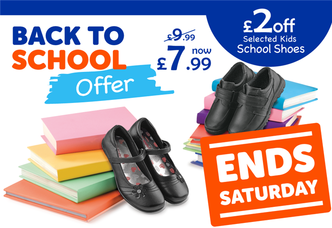 Back to School Offer £2 off Selected Kids School Shoes Ends Saturday
