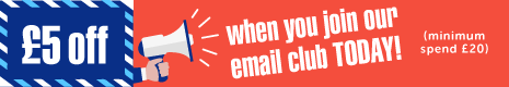 £5 off when you  join our email club TODAY! (minimum spend £20)
