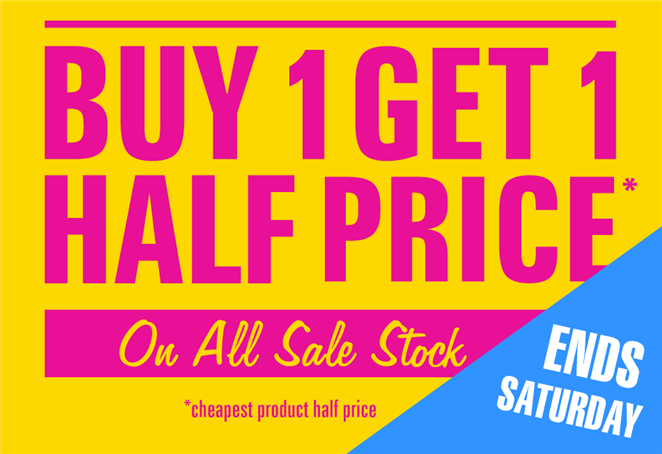 Buy One Get One Half Price On All Sale Stock Ends Saturday