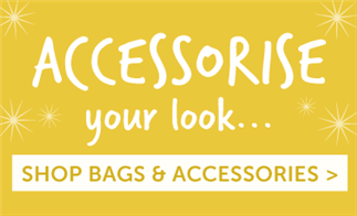 Accessorise your look... Shop Bags & Accessories