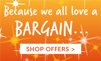 Because we all love a BARGAIN... Shop Offers