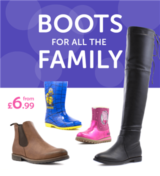Boots For All The Family from £6.99