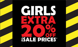 Girls Extra 20% off All Sale Prices*