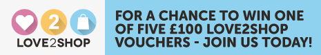 For a chance to WIN one of five £100 Love2Shop vouchers - join us today!
