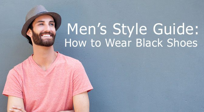 How To Wear Black Shoes: A Men's Style Guide