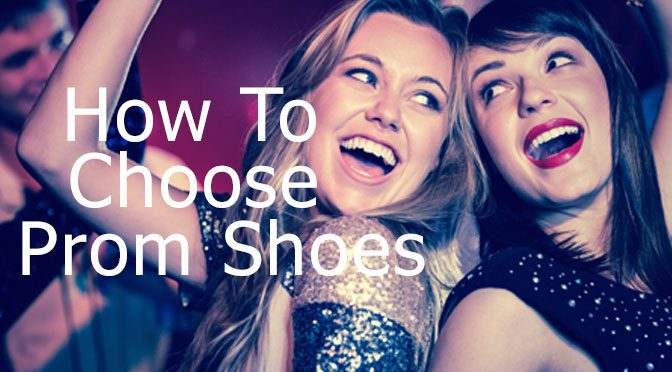 How To Choose Your Prom Shoes