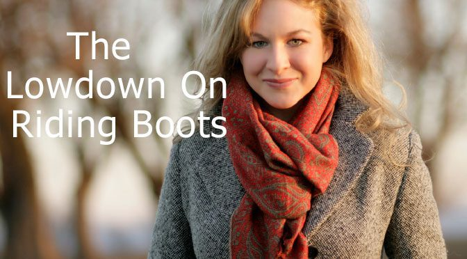 The Low Down On Riding Boots