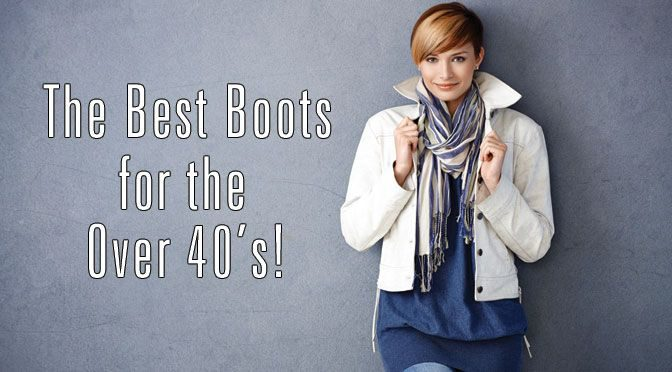 The Best Boots For Over 40s: Style Advice For 40 Plus Women