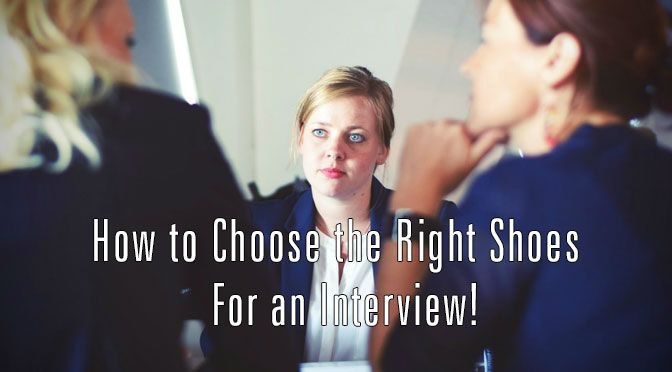 How To Choose The Right Shoes For An Interview