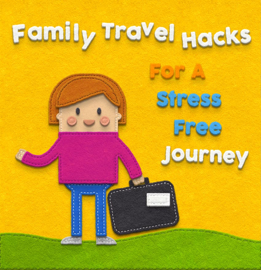 Family Travel Hacks for a Stress-Free Journey