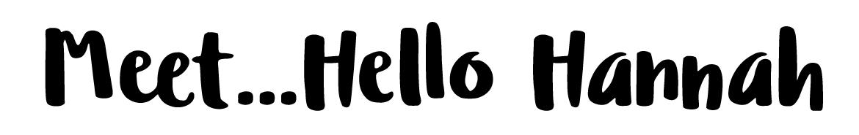 Hello-Hannah