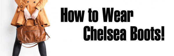 Wearing-Chelsea-Boots