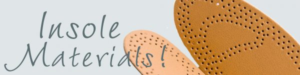 What Are Insoles Made Out Of?