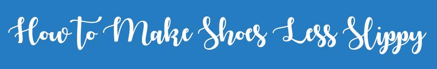Make-Shoes-Less-Slippy