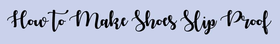 Make-Shoes-Slip-Proof