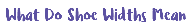 Shoe-Widths-Mean