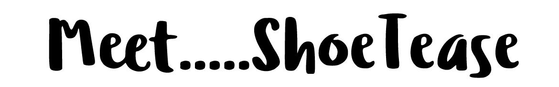 ShoeTease
