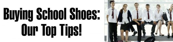 Out Top Tips For Buying School Shoes