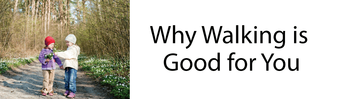 Why-Walking-is-Good-for-You