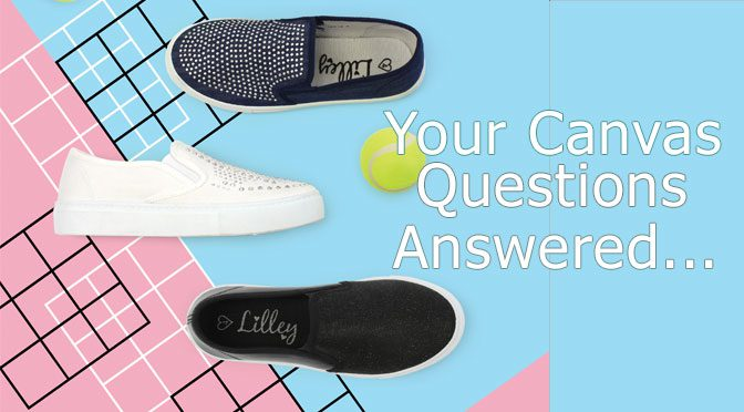 Your Canvas Shoe Questions Answered