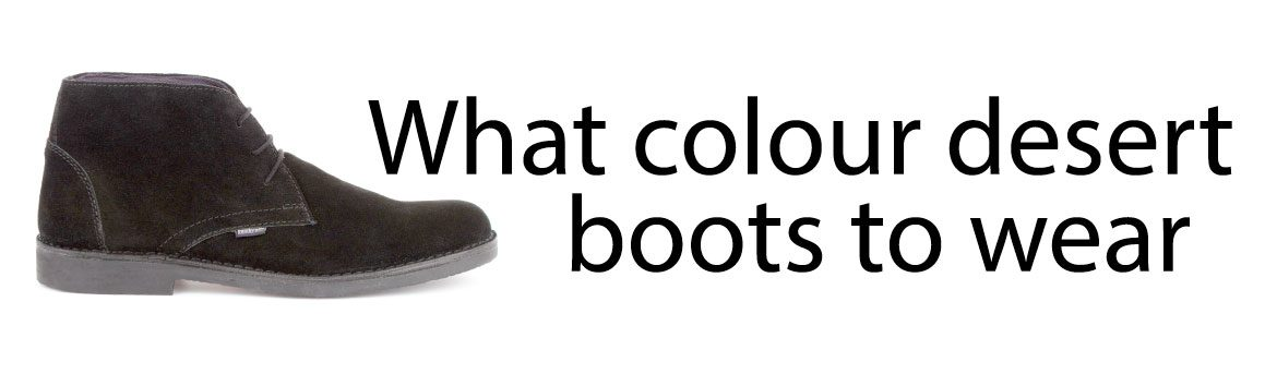 Wear when boots to desert How to