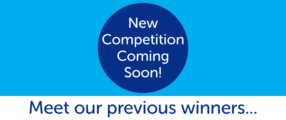 Meet our previous Competition winners