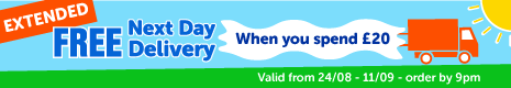 FREE Next Day Delivery when you spend £20 valid from 24/08 - 05/09