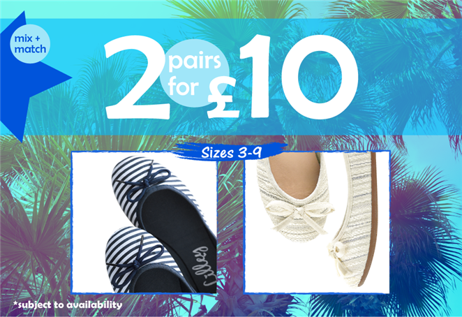Mix + Match 2 pairs for £10 Ballerinas