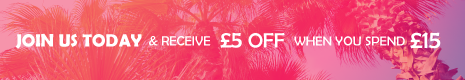 Join Us Today and Receive £5 off when you spend £15