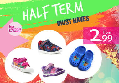 Half Term Must Haves Kids Character Footwear from £2.99
