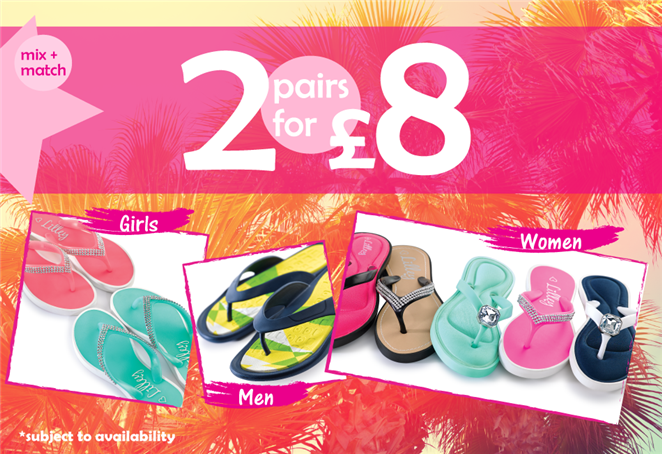 Mix + Match 2 pairs for £8 Flip Flops