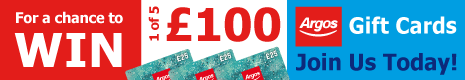 For a chance to WIN one of five £100 Argos Gift Cards - Join Us Today!