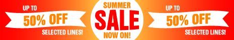 Summer Sale Now On - up to 50% off selected lines