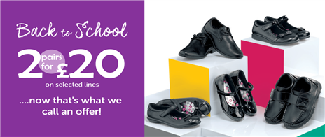 2 pairs for £20 on selected Back to School styles!